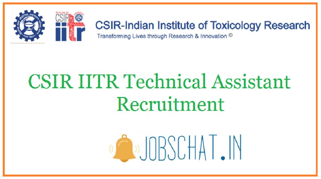 CSIR IITR Technical Assistant Recruitment