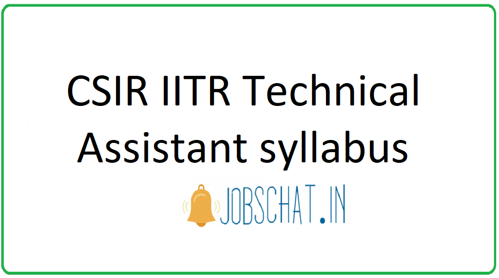 CSIR IITR Technical Assistant syllabus