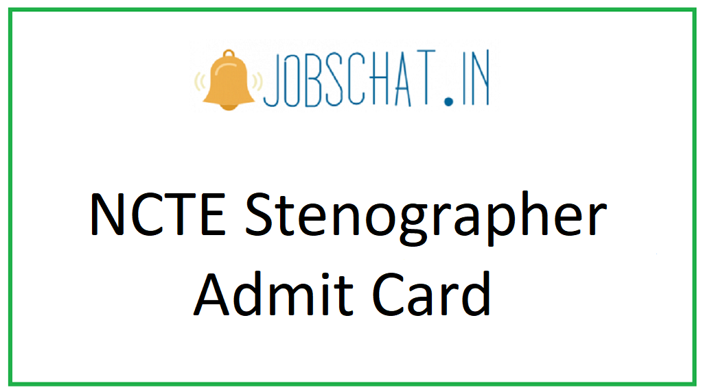 NCTE Stenographer Admit Card