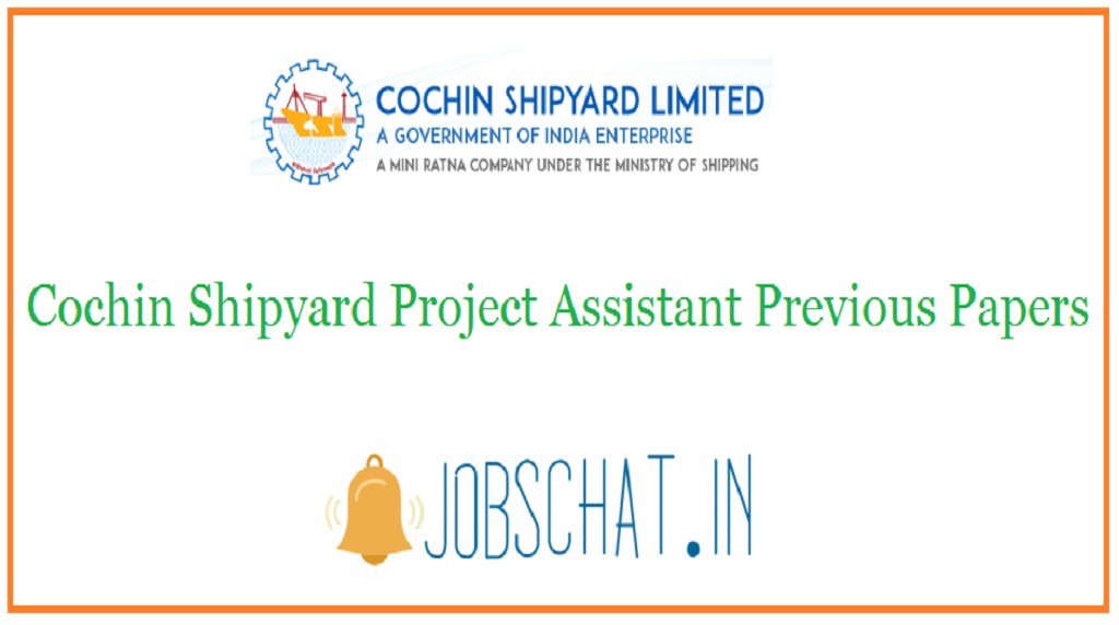 Cochin Shipyard Project Assistant Previous Papers