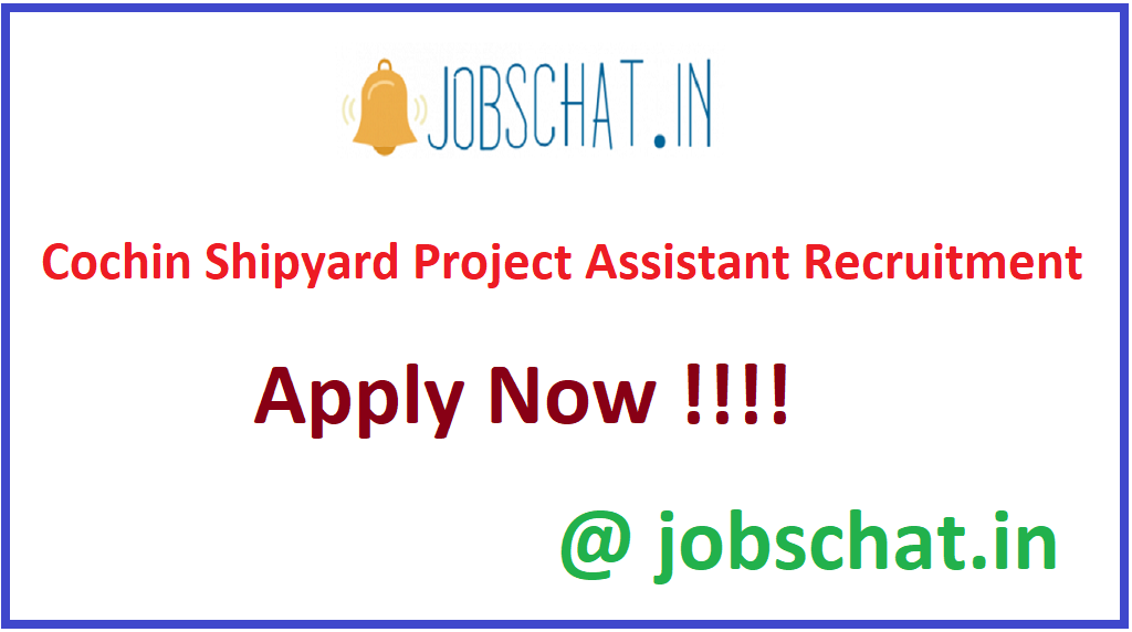 Cochin Shipyard Project Assistant Recruitment