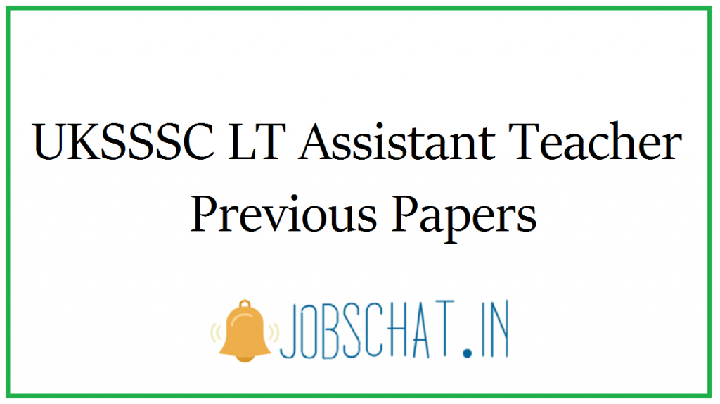 UKSSSC LT Assistant Teacher Previous Papers