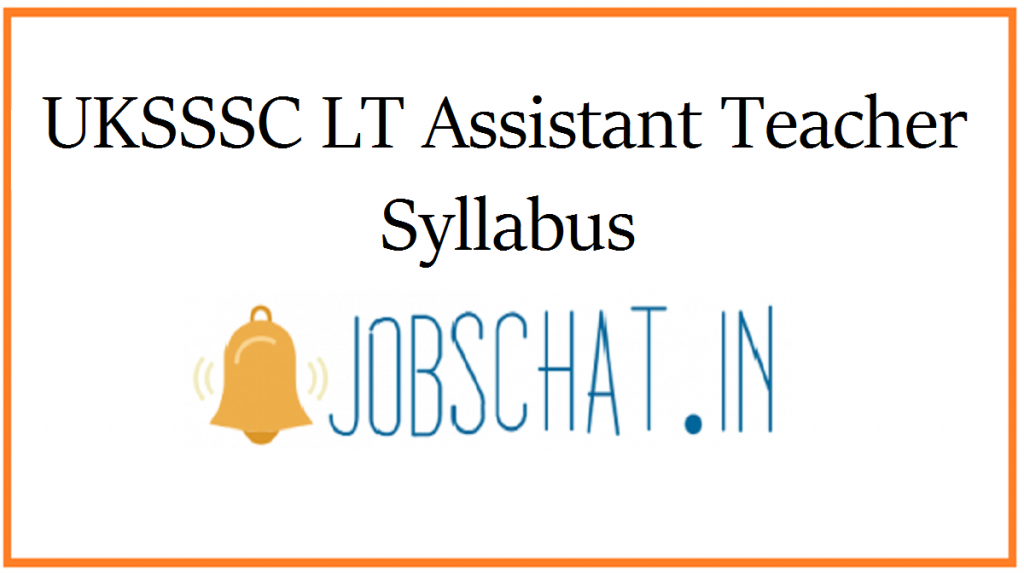 UKSSSC LT Assistant Teacher Syllabus