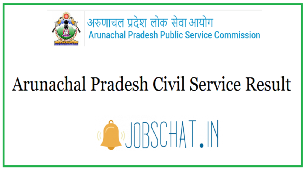 Arunachal Pradesh Civil Service Result