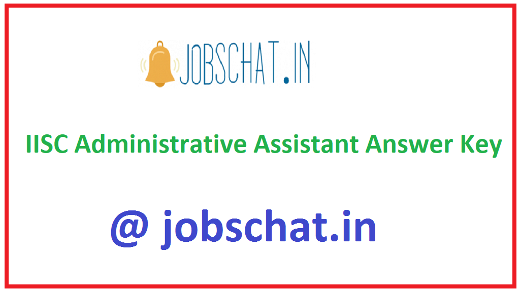 IISC Administrative Assistant Answer Key