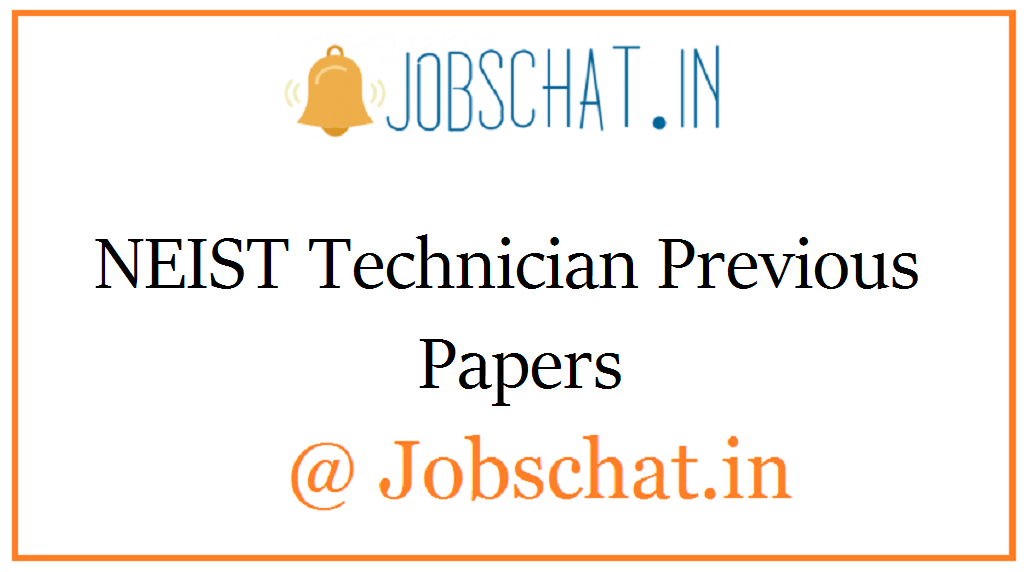 NEIST Technician Previous Papers