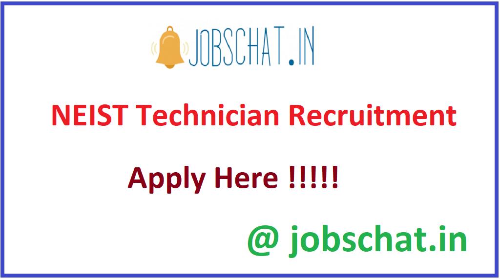 NEIST Technician Recruitment