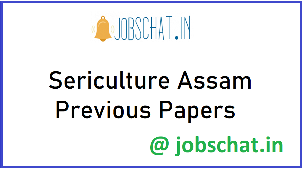 Sericulture Assam Previous Papers
