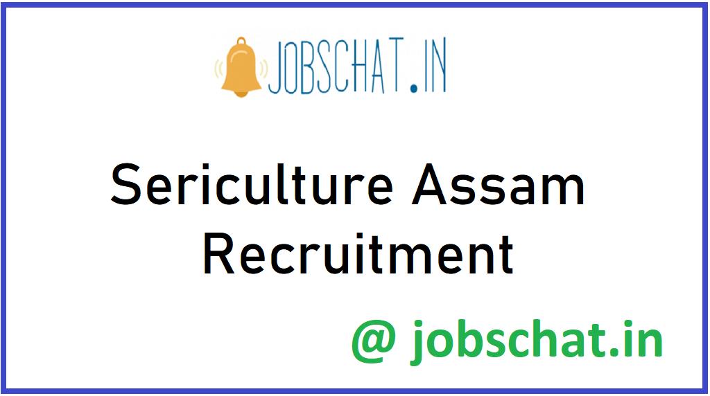 Sericulture Assam Recruitment