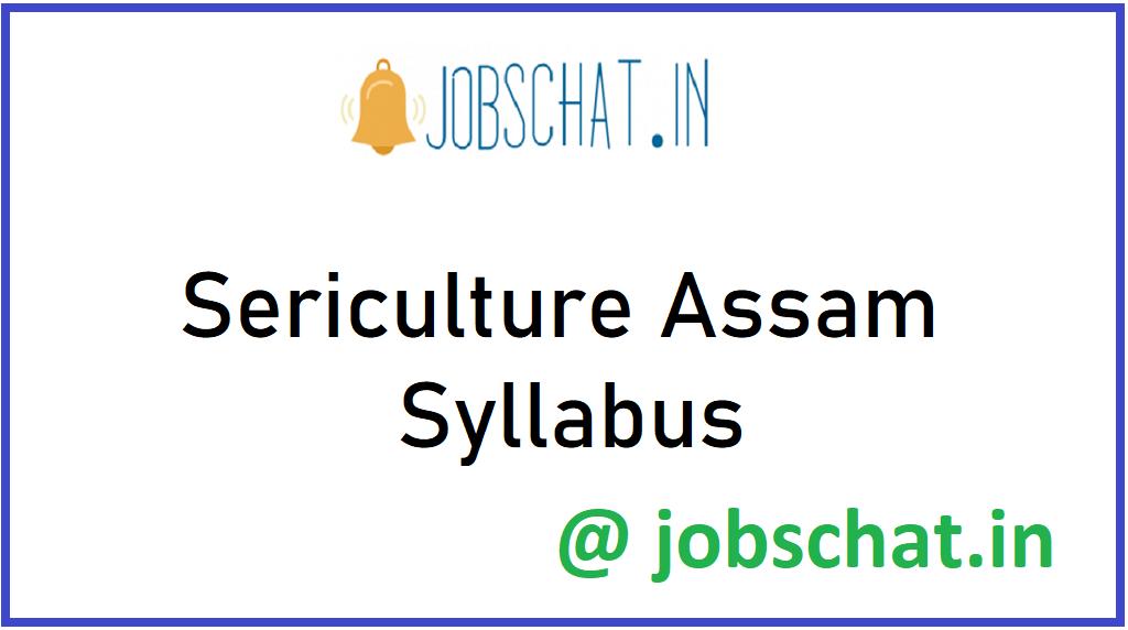 Sericulture Assam Syllabus