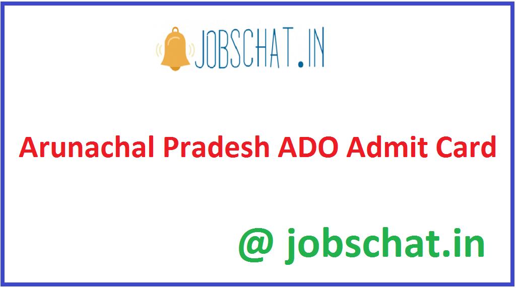 Arunachal Pradesh ADO Admit Card