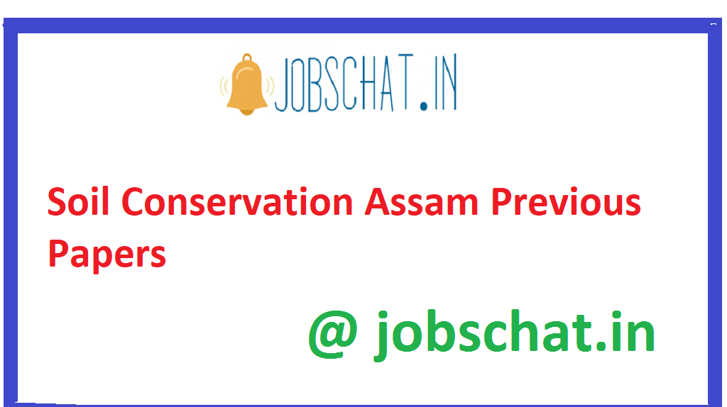 Soil Conservation Assam Previous Papers