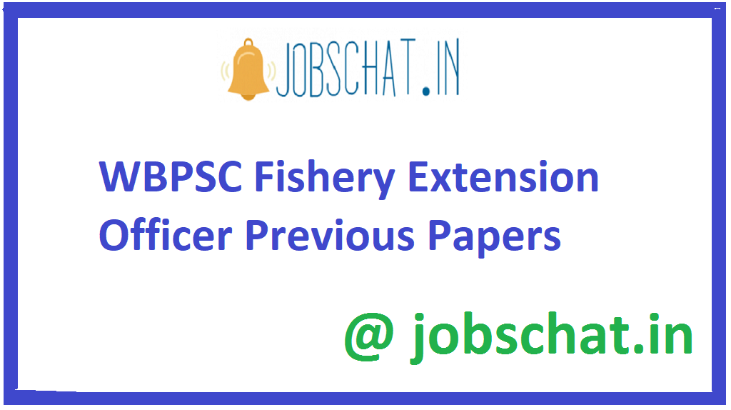 WBPSC Fishery Extension Officer Previous Papers