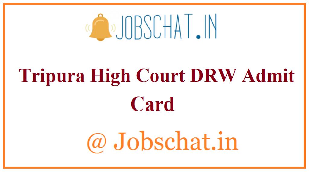 Tripura High Court DRW Admit Card