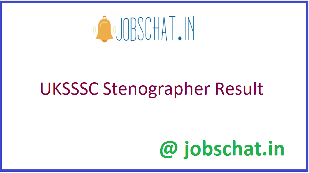 UKSSSC Stenographer Result