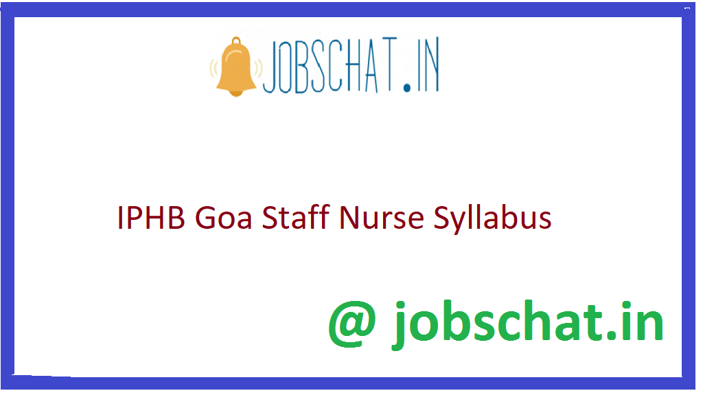 IPHB Goa Staff Nurse Syllabus