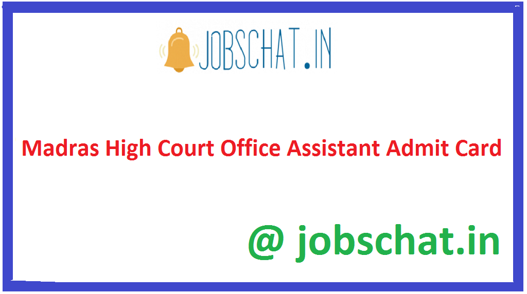 Madras High Court Office Assistant Admit Card