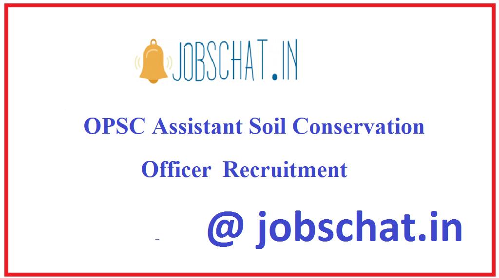 OPSC Assistant Soil Conservation Officer Recruitment