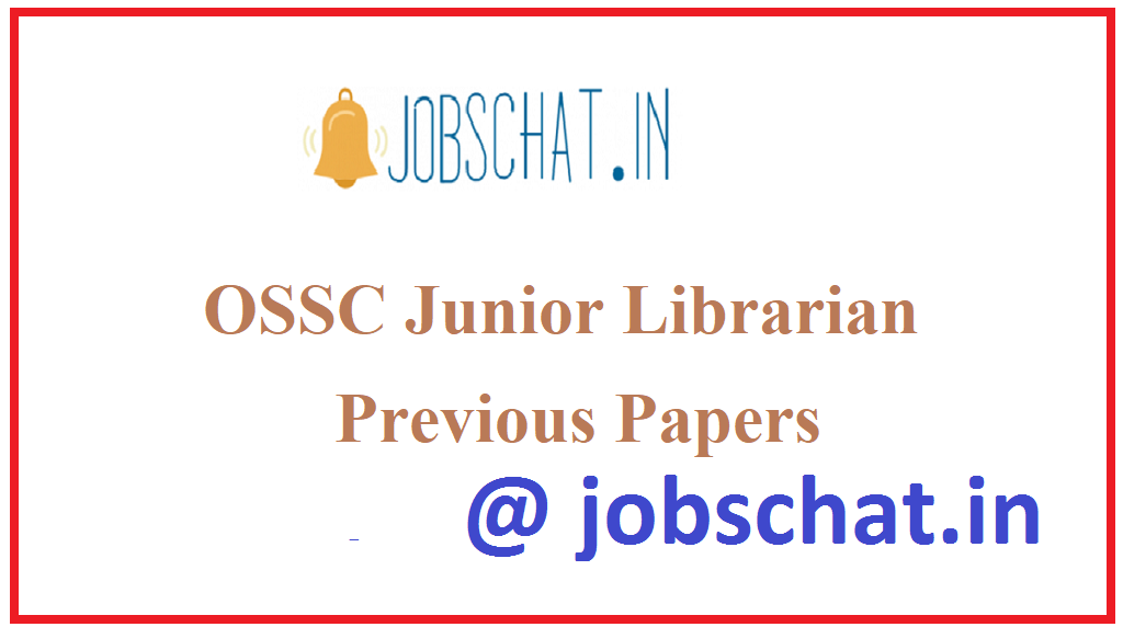 OSSC Junior Librarian Previous Papers