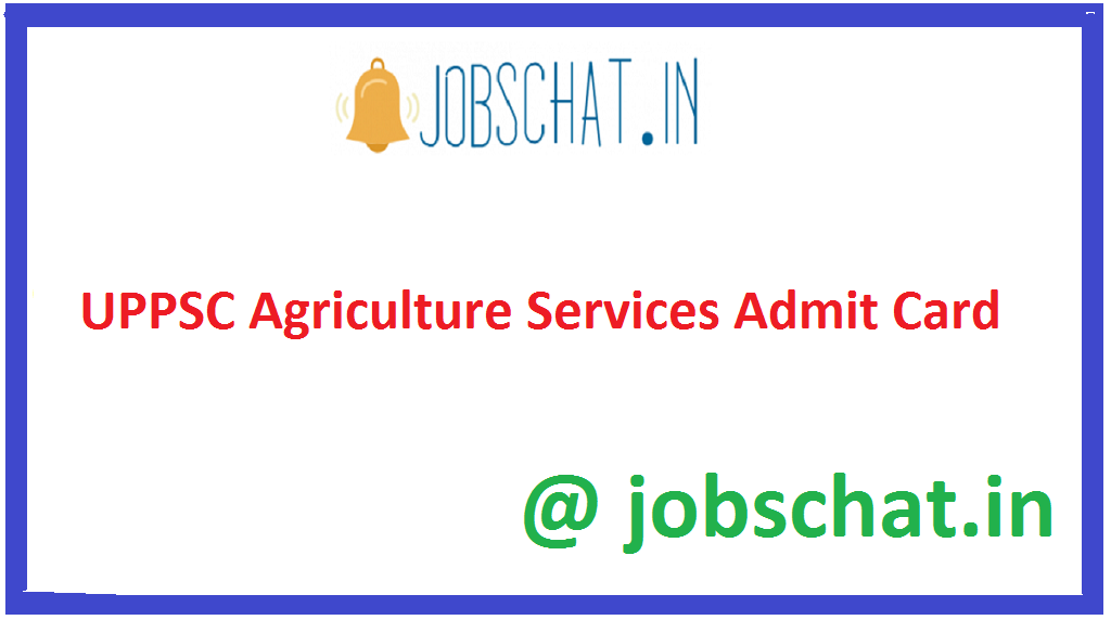 UPPSC Agriculture Services Admit Card